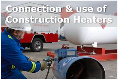 Connection & Use of Construction Heaters
